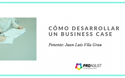 Video del Webinar: «Cómo desarrollar un Business Case»