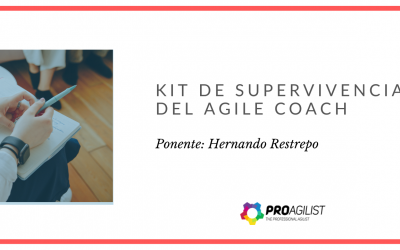"Video del Webinar: ""Kit de Supervivencia del Agile Coach»"